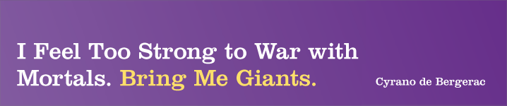 I Feel too Strong to War with Mortals. Bring Me Giants.